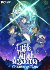 Little Witch Academia: Chamber of Time (2018) PC | RePack от FitGirl