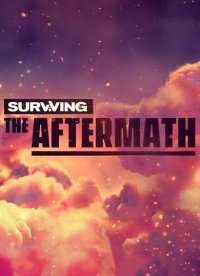 Surviving the Aftermath [v 1.1.1.5128 | Early Access] (2019) PC | Repack от xatab