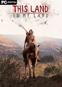 This Land Is My Land [v 0.0.2.10946 | Early Access] (2019) PC | Пиратка
