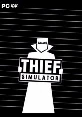 Thief Simulator (2018) PC | RePack от xatab