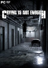 Crying is not Enough (2018) PC | RePack от xatab