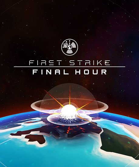 First Strike: Final Hour (2017) PC | Пиратка