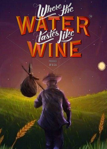 Where the Water Tastes Like Wine [v 1.4] (2018) PC | Лицензия
