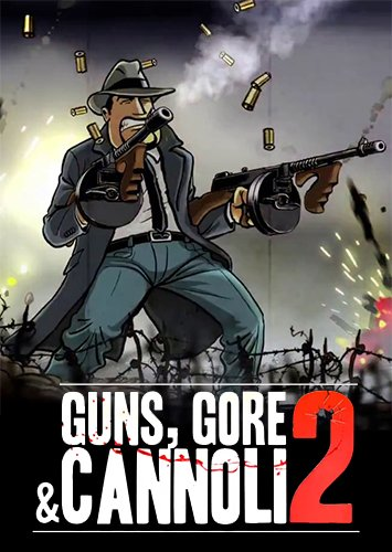 Guns, Gore & Cannoli 2 (2018) PC | RePack от xatab