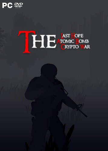 The Last Hope: Atomic Bomb - Crypto War (2018) PC | Лицензия