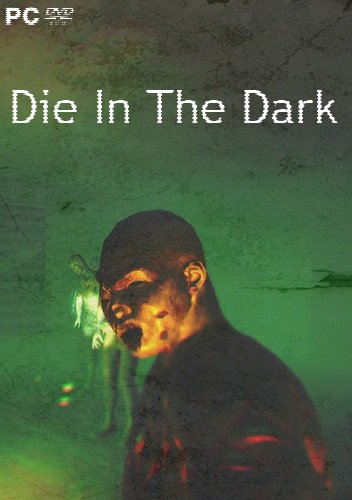 Die In The Dark (2018) PC | Лицензия